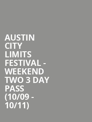 Austin City Limits Festival - Weekend Two 3 Day Pass (10/09 - 10/11) at Zilker Park