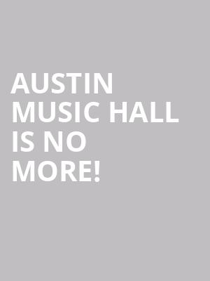 Austin Music Hall is no more