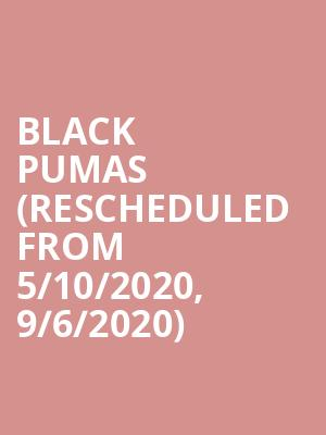 Black Pumas (Rescheduled from 5/10/2020, 9/6/2020) at Stubbs BarBQ