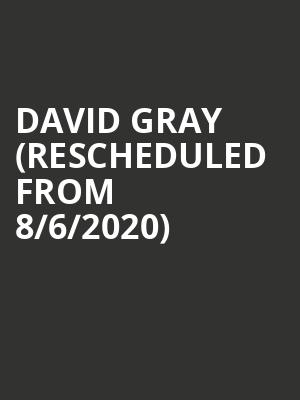David Gray (Rescheduled from 8/6/2020) at ACL Live At Moody Theater