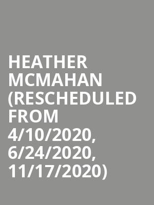 Heather McMahan (Rescheduled from 4/10/2020, 6/24/2020, 11/17/2020) at Paramount Theatre