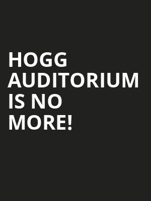 Hogg Auditorium is no more