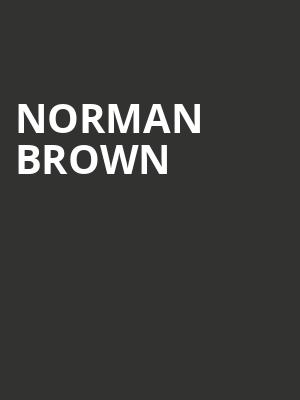 Norman Brown at One World Theatre