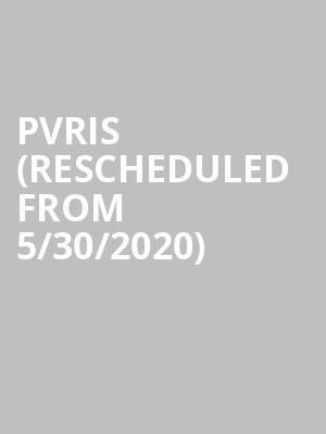 PVRIS (Rescheduled from 5/30/2020) at Emos East