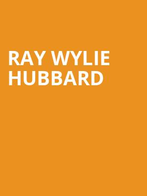 Ray Wylie Hubbard at Paramount Theatre
