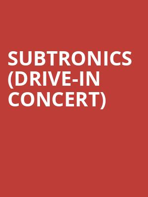 Subtronics (Drive-In Concert) at Cedar Park Center