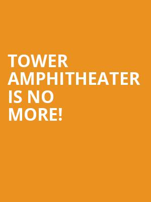 Tower Amphitheater is no more