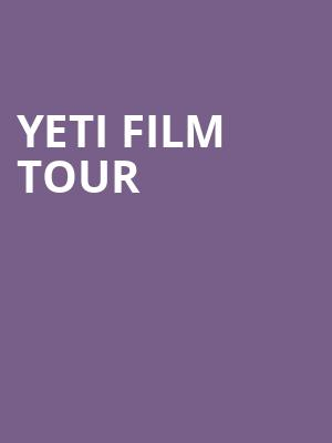Yeti Film Tour at ACL Live At Moody Theater