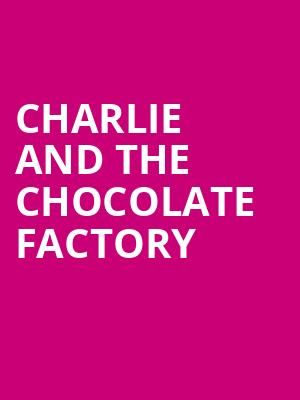 Charlie and the Chocolate Factory, Bass Concert Hall, Austin