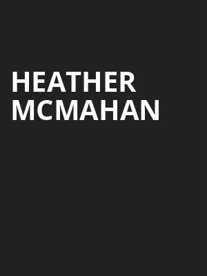Heather McMahan, Paramount Theatre, Austin