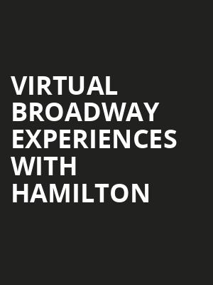 Virtual Broadway Experiences with HAMILTON, Virtual Experiences for Austin, Austin
