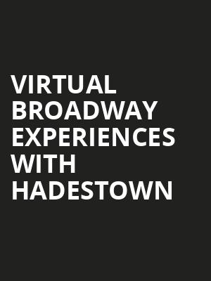 Virtual Broadway Experiences with HADESTOWN, Virtual Experiences for Austin, Austin