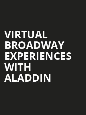 Virtual Broadway Experiences with ALADDIN, Virtual Experiences for Austin, Austin