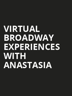 Virtual Broadway Experiences with ANASTASIA, Virtual Experiences for Austin, Austin